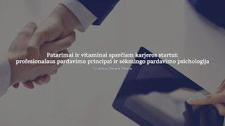 Profesionalaus pardavimo principai ir sėkmingo pardavimo psichologija 1-a dalis su Dariumi Pietariu