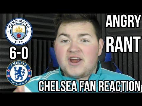 Angry Chelsea Fan Rant Man City 6 0 Chelsea Chelsea Fan Reaction Youtube