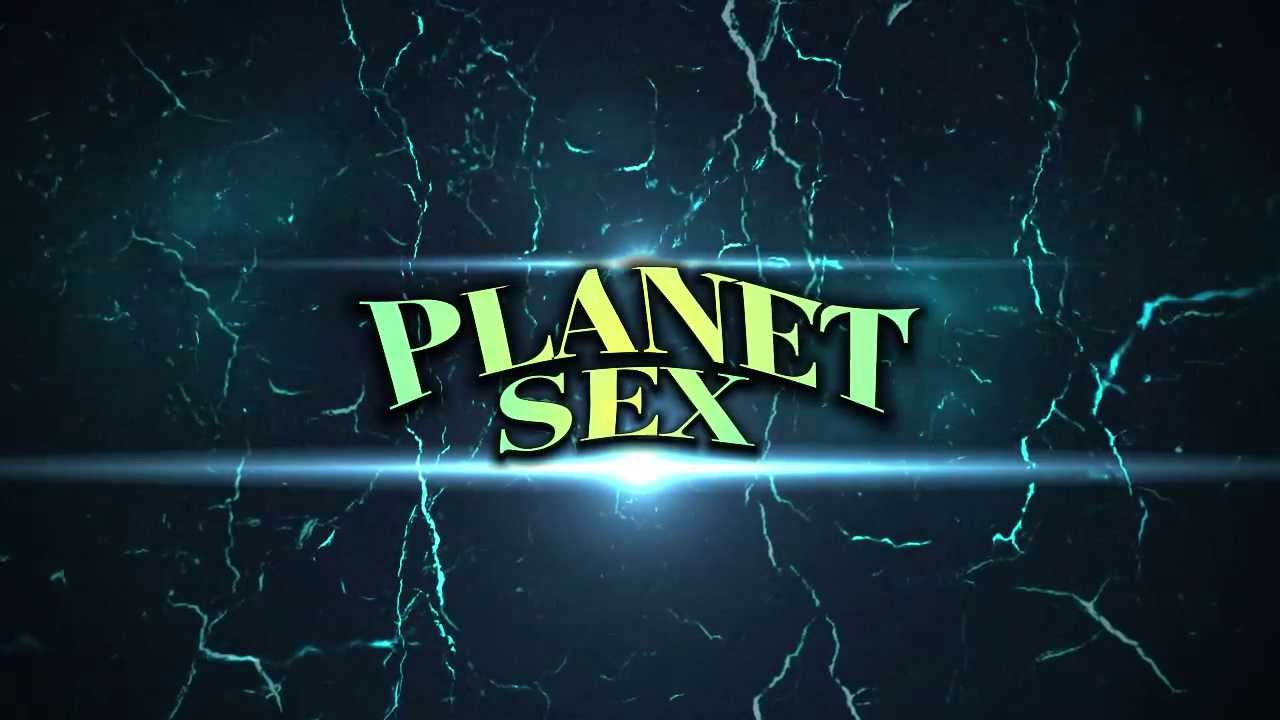 Planet Sex 2014 - YouTube