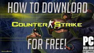 How To Download Counter-Strike 1.6 For Free! (Windows 7,8,10)