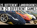 25 Different Lamborghini's in 25 Different Games!! (FM7, FH3, GT Sport, Pcars2, NFS payback + More)