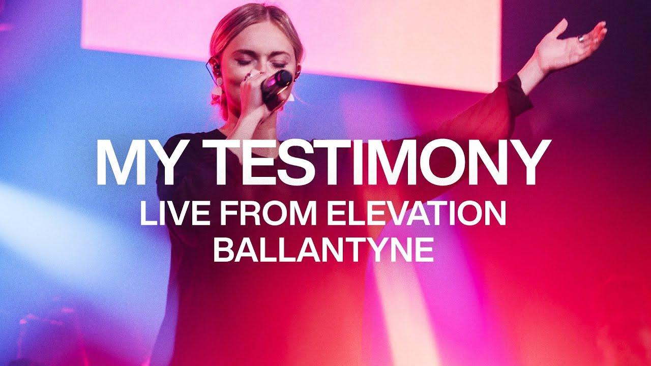 My Testimony | Live from Elevation Ballantyne | Elevation Worship
