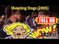 [M0V1e]  @Shooting Dogs (2005) #The3055jgtgd