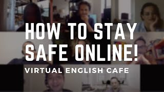 How To Stay Safe Online (Virtual English Cafe)