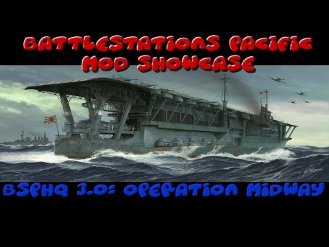 Battlestations Pacific Mod Showcase: BSmodHQ 3.0 - Operation Midway