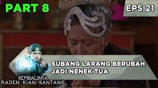 KEDOKNYA TERBUKA! Subang Larang Berubah Jadi Nenek Tua - Kembalinya Raden Kian Santang Eps 21