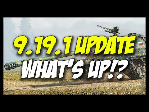► WHAT'S UP!? - World of Tanks Patch 9.19.1 Update Review