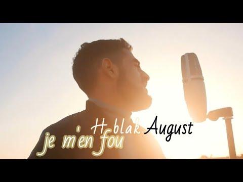 H blak August - COVER - MOK SAIB - je m'en fous _ Official video HD 2018
