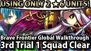Brave Frontier Global 3rd Trial 1 Squad Clear Using Only 2 6Stars Units!