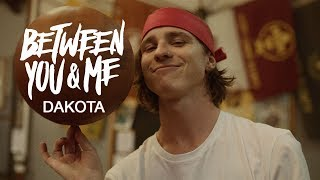 Between You & Me   Dakota (official Music Video)