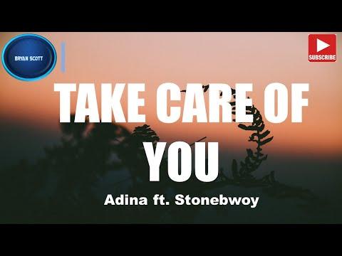 adina---take-care-of-you-(lyrics)-ft-stonebwoy