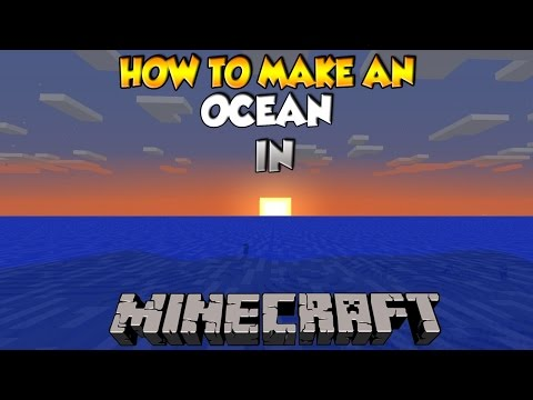 How to make an Ocean in Minecraft - PS4/PS3/XBOX/PC