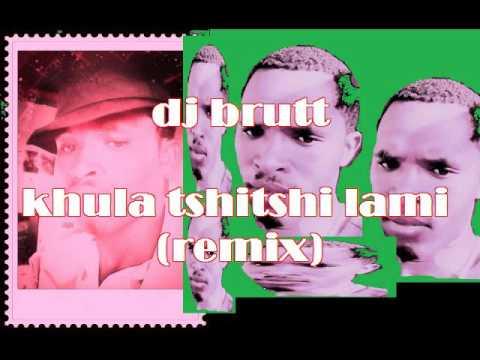 Kula tshitshi lami (remix) by Dj brutt