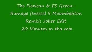 The Flexican &amp FS Green-Bumaye (Wessel S Moombahton Remix) Joker Edit