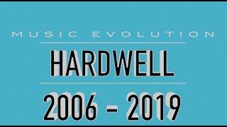 HARDWELL: MUSIC EVOLUTION (2006 - 2019)