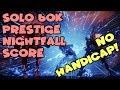 watch he video of Solo 60K+ Score NO HANDICAP Prestige Nightfall - The Arms Dealer (Lowest Score Multiplier)