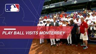 Play Ball visits Monterrey, Mexico