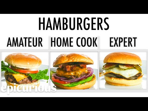 4-levels-of-hamburgers:-amateur-to-food-scientist-|-epicurious