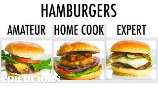 Download 4 Levels of Hamburgers: Amateur to Food Scientist | Epicurious Mp3 and Videos