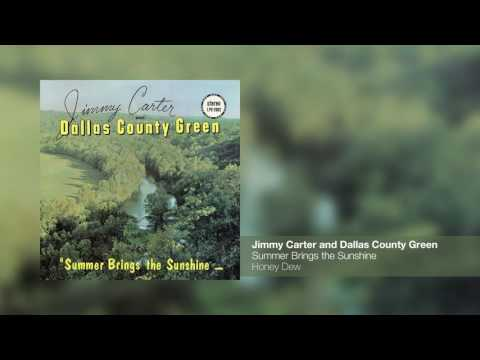 Jimmy Carter and Dallas County Green - Summer Brings the Sunshine [Full Album]