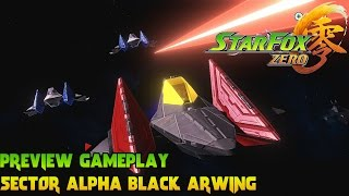 Star Fox Zero Preview Gameplay - Sector Alpha Black Arwing 60fps