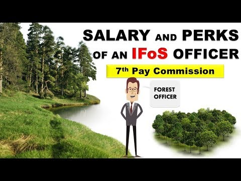 Salary And Perks Of An Indian Forest Officer | 7th Pay Commission | Job Profile Of An IFoS Officer