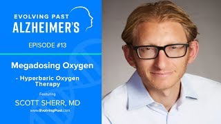 Megadosing Oxygen - Hyperbaric Oxygen Therapy with Dr Scott Sherr