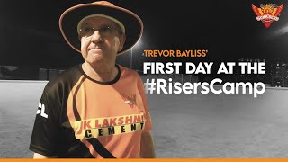 First Day At The #RisersCamp - Trevor Bayliss | SunRisers Hyderabad