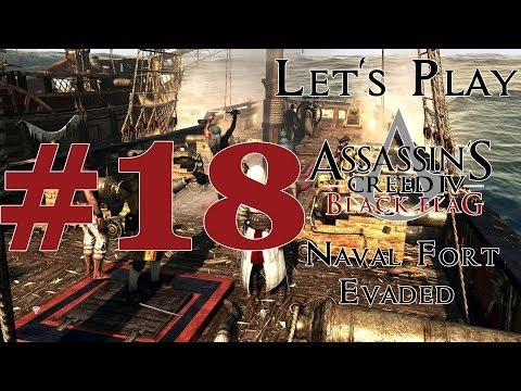 Let's Play Assassin's Creed IV: Black Flag (PS4) Part 18 Naval Fort Evaded