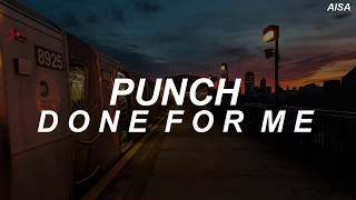 Punch - 'Done For Me' Easy Lyrics