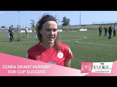INTERVIEW | Ciara Grant hungry for Evoke.ie FAI Women's Cup success