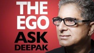 What Is Ego? Ask Deepak Chopra!