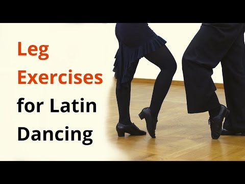9 Exercises for Legs in Latin Dancing / Ballroom