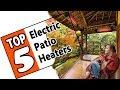 🌻 Best Electric Patio Heater Top 5 Outdoor Heaters Reviewed - Enjoy Your Evening In Comfort!