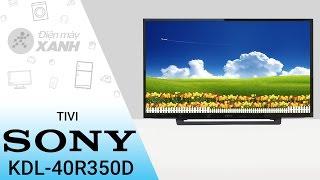 Đánh giá tivi Sony 40 inch KDL-40R350D | Điện máy XANH