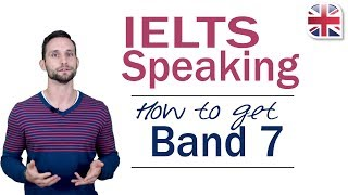 IELTS Speaking Exam - How to Get Band 7