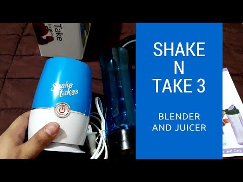 Shake N Take 3: The Juicer For All Health Conscious!