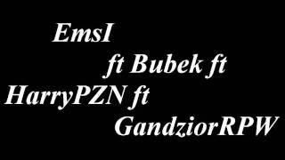 EmsI ft Bubek ft HarryPZN ft GandziorRPW - Pamiętasz
