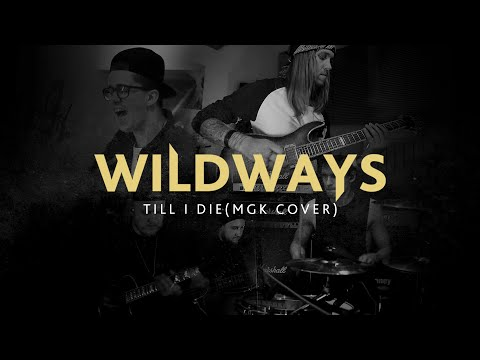 Machine Gun Kelly  - Till I Die (Cover by Wildways)