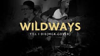 Смотреть клип Wildways - Till I Die