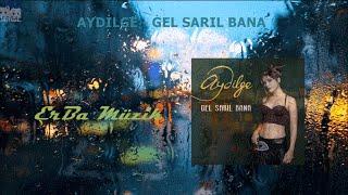 Aydilge - Gel Sarıl Bana ( Lyrics / Şarkı Sözleri )