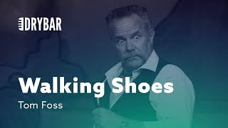 Walking Shoes. Tom Foss