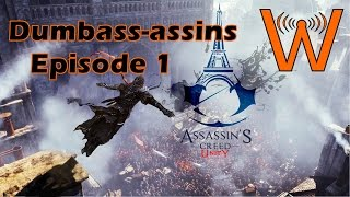 Dumbass-assins - Episode 1 (Assassin's Creed Unity)