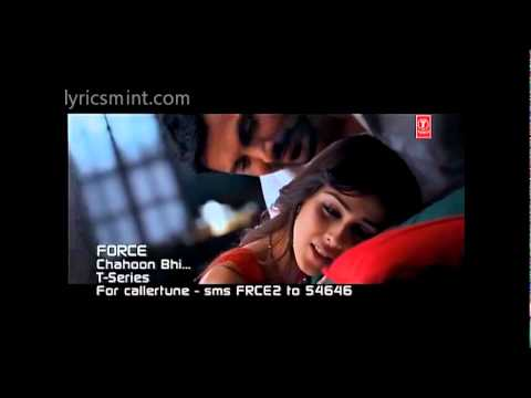 CHAHOON BHI VIDEO - FULL SONG - FORCE - John, Genelia Sung by Bombay Jayashree & Karthik