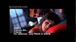 CHAHOON BHI VIDEO - FULL SONG - FORCE - John, Genelia Sung by Bombay Jayashree & Karthik
