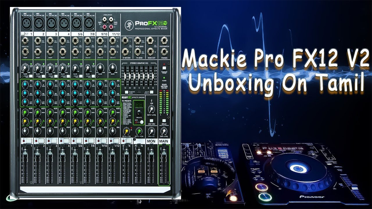 Mackie profx12 v2 Mixer Unboxing And Small Review