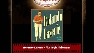 Rolando Laserie – Nostalgia Habanera (Bolero) (Perlas Cubanas)