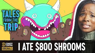 I Ate $800 Shrooms - Tales from the Trip