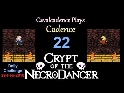 Cavalcadence plays Cadence 22: 29-Feb-2016, Daily Challenge (Crypt of the NecroDancer)