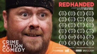 Red Handed - Award Winning Crime Comedy Short Film 2016 -  Directed by Edward Andrews